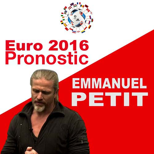 500 Pronostic Emmanuel Petit Euro 2016